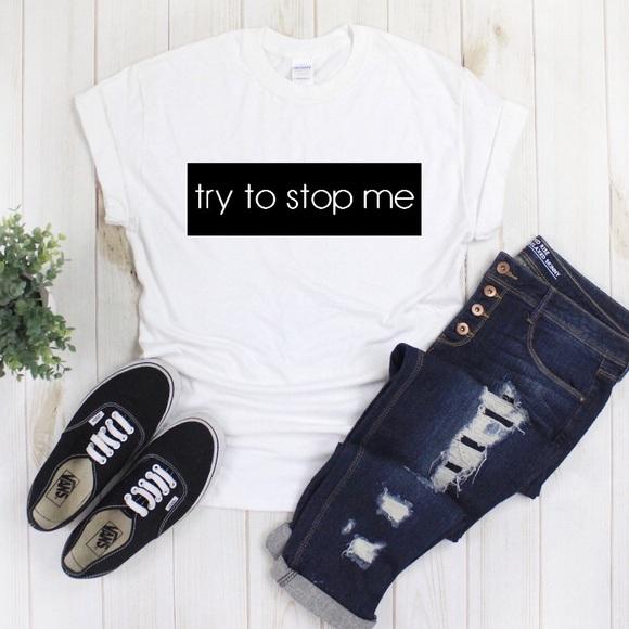 Gildan Tops - Try to stop me